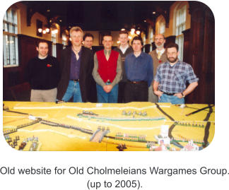 Old website for Old Cholmeleians Wargames Group. (up to 2005).