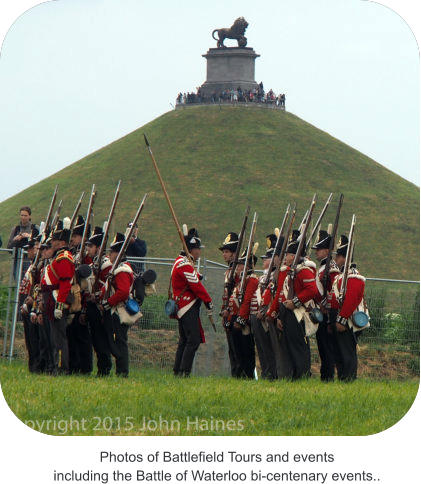 Photos of Battlefield Tours and events including the Battle of Waterloo bi-centenary events..
